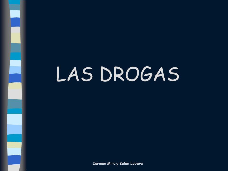 LAS DROGAS Carmen Mira y Belén Lobera
