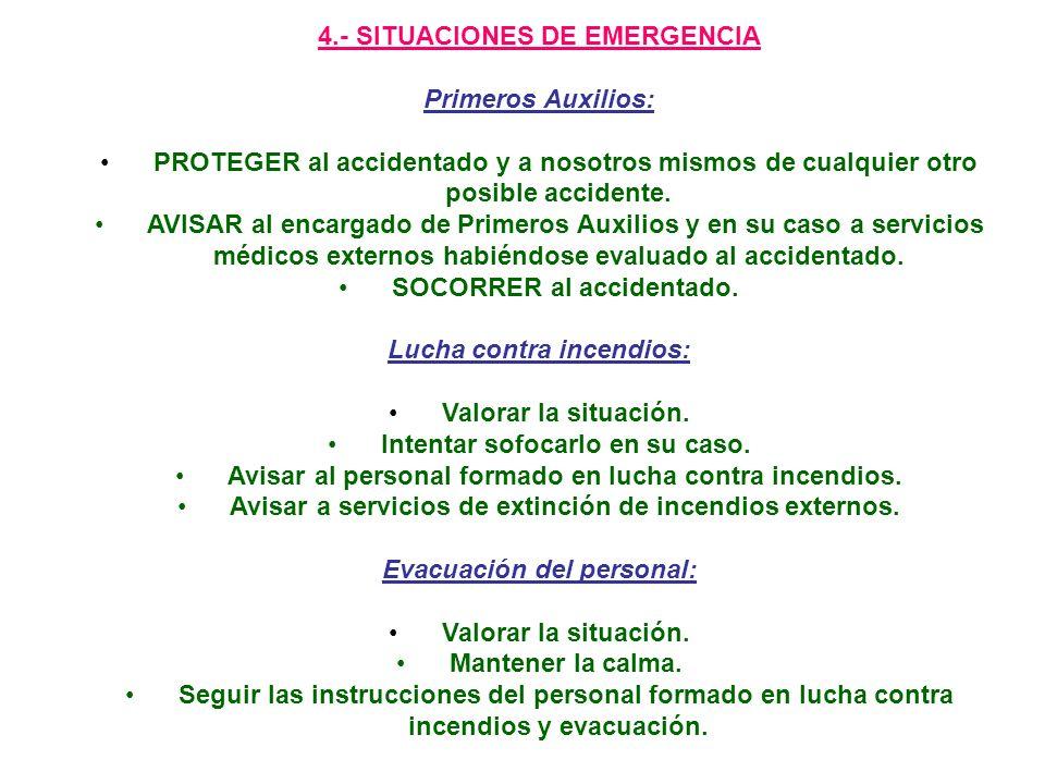 4.- SITUACIONES DE EMERGENCIA Primeros Auxilios: PROTEGER al accidentado y a nosotros mismos de cualquier otro posible accidente.
