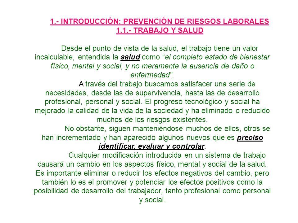 1.2.- RIESGOS LABORALES Y SU PREVENCIÓN El riesgo sería la posibilidad de que un trabajador sufra un determinado daño derivado del trabajo.
