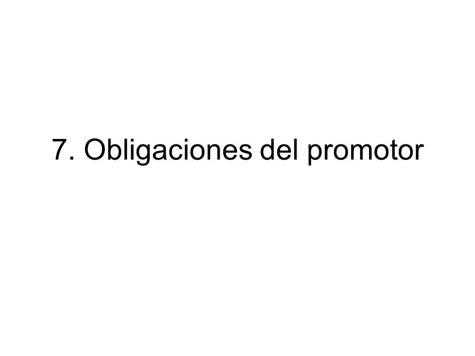 7. Obligaciones del promotor