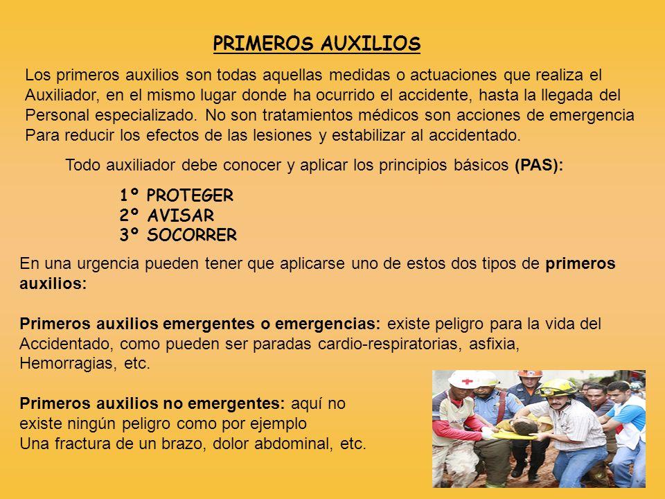 PRIMEROS AUXILIOS Los primeros auxilios son todas aquellas medidas o actuaciones que realiza el Auxiliador, en el mismo lugar donde ha ocurrido el acc