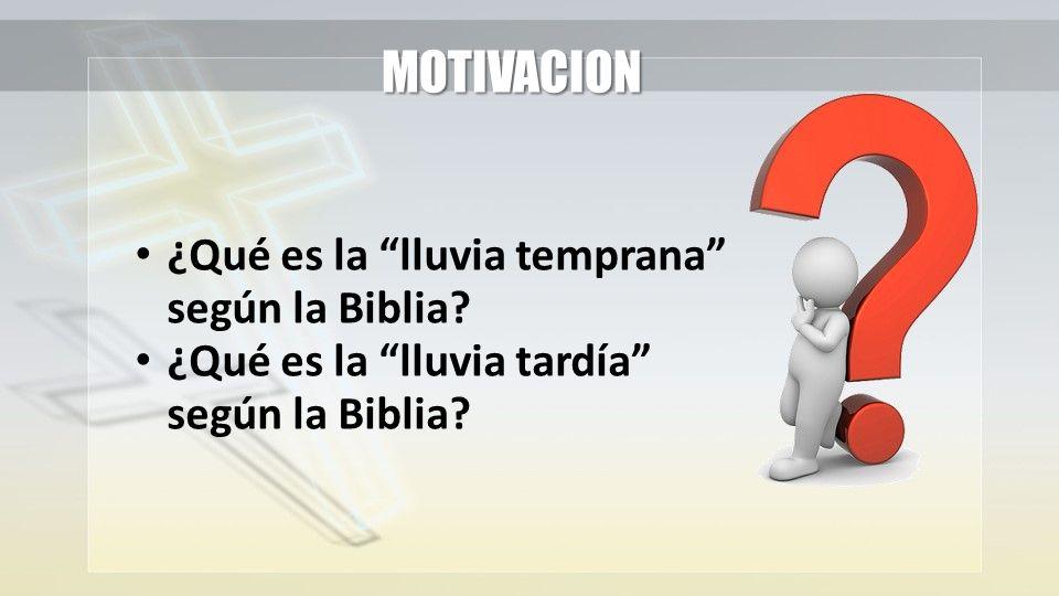 ¿Qué es la lluvia temprana según la Biblia? ¿Qué es la lluvia tardía según la Biblia? MOTIVACION