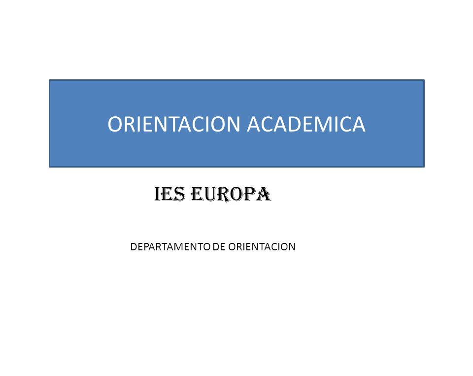 IES EUROPA DEPARTAMENTO DE ORIENTACION ORIENTACION ACADEMICA