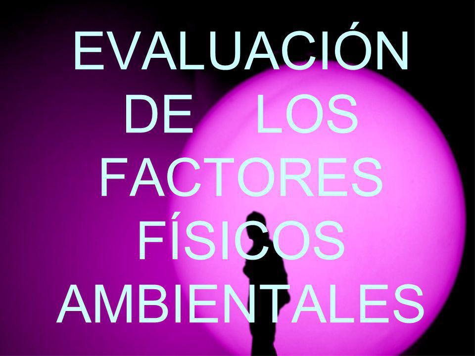 EVALUACIÓN DE LOS FACTORES FÍSICOS AMBIENTALES