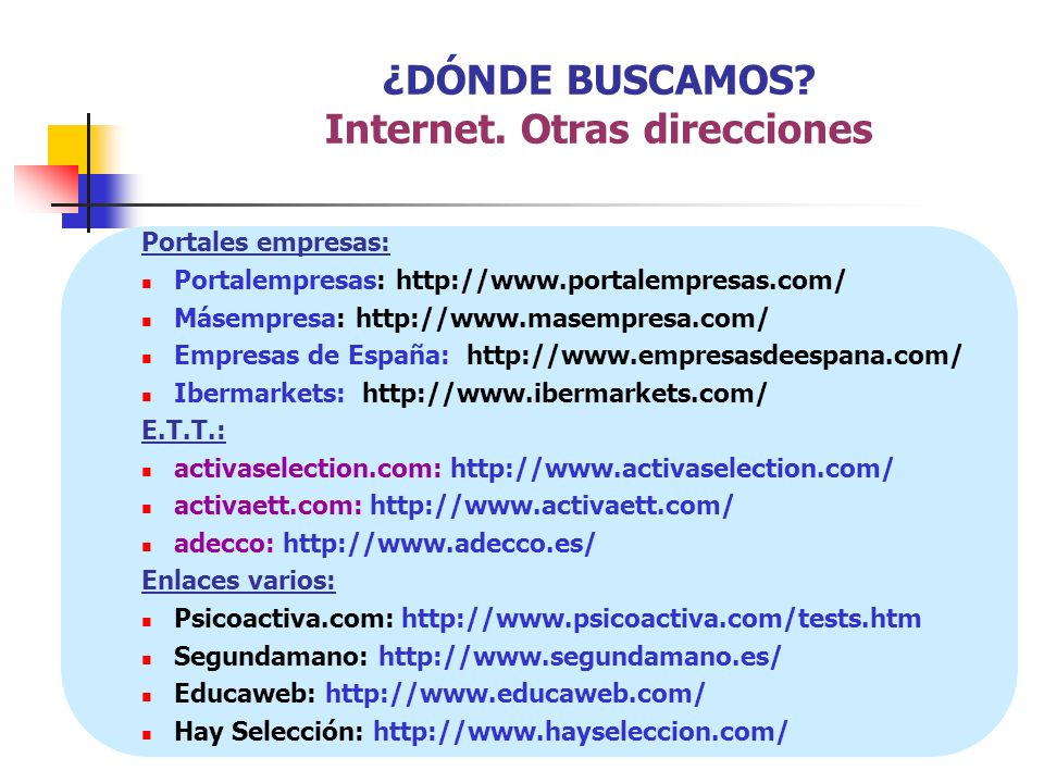 Portales empresas: Portalempresas: http://www.portalempresas.com/ Másempresa: http://www.masempresa.com/ Empresas de España: http://www.empresasdeespa