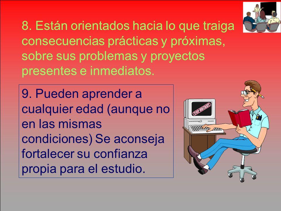 6. Esperan cierto grado de comodidad física. 7.