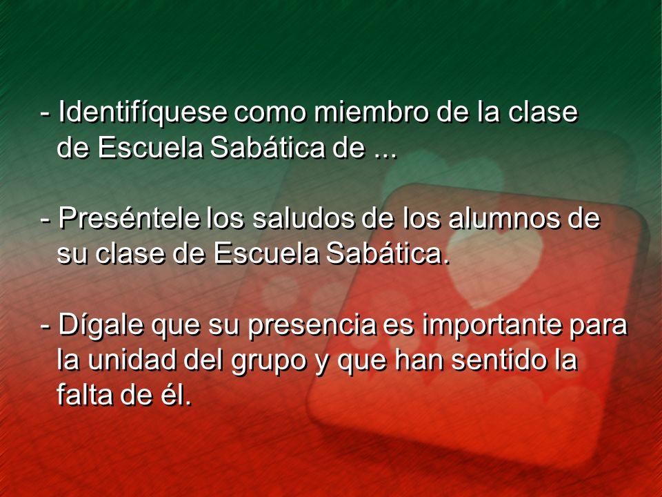 - Identifíquese como miembro de la clase de Escuela Sabática de...