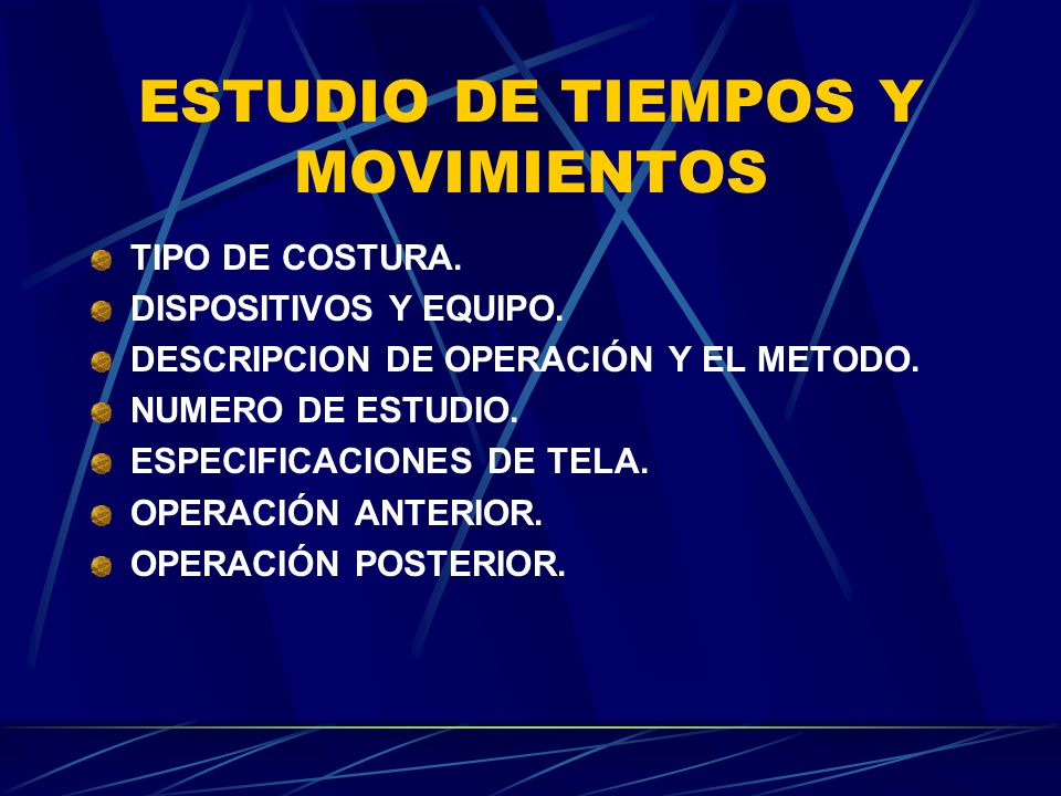 ESTUDIO DE TIEMPOS Y MOVIMIENTOS TIPO DE COSTURA.DISPOSITIVOS Y EQUIPO.