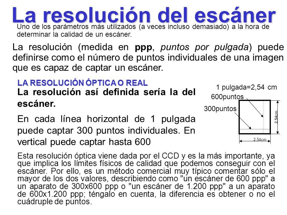 La resolución del escáner La resolución (medida en ppp, puntos por pulgada) puede definirse como el número de puntos individuales de una imagen que es capaz de captar un escáner.
