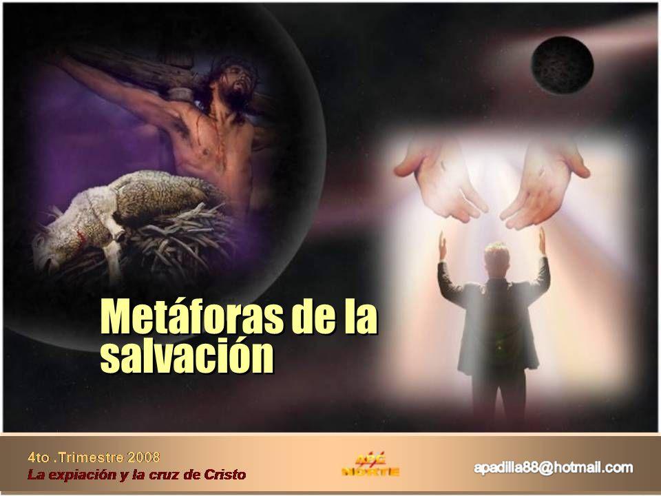 Metáforas de la salvación Metáforas de la salvación