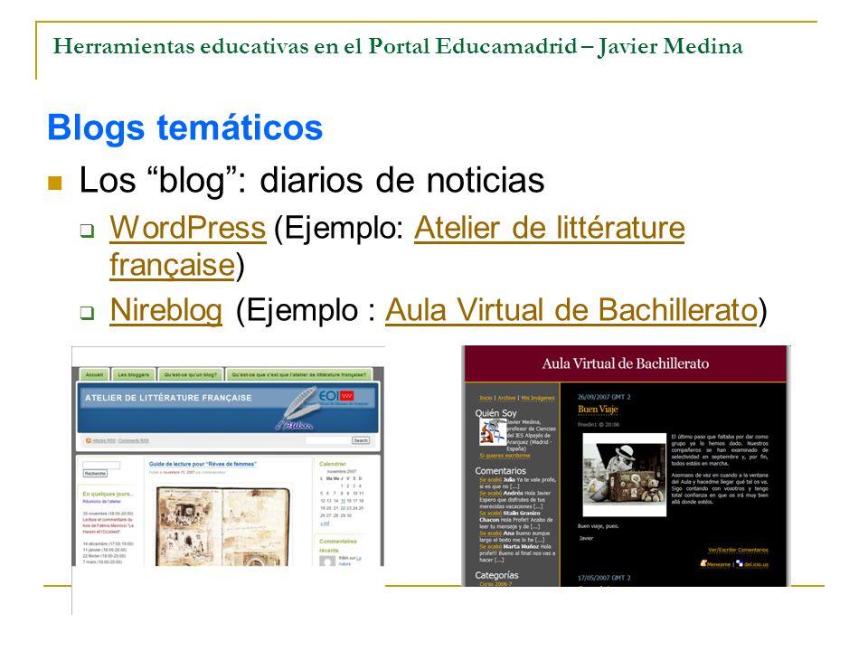 Herramientas educativas en el Portal Educamadrid – Javier Medina Blogs temáticos Los blog: diarios de noticias WordPress (Ejemplo: Atelier de littérat