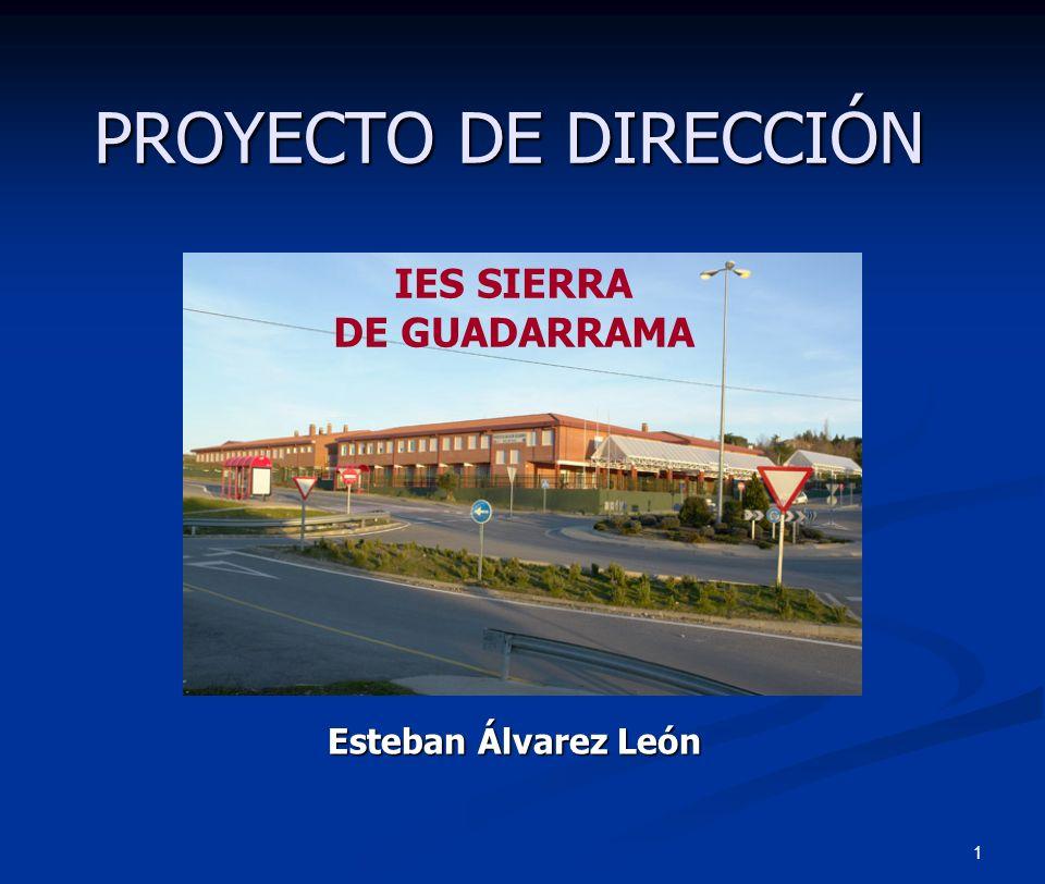 1 PROYECTO DE DIRECCIÓN Esteban Álvarez León IES SIERRA DE GUADARRAMA