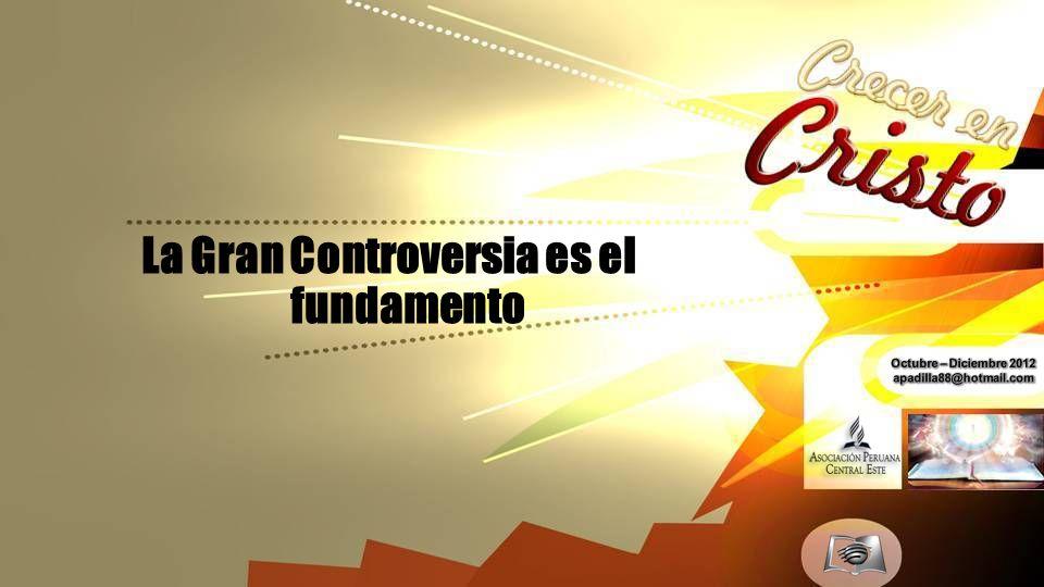 La Gran Controversia es el fundamento