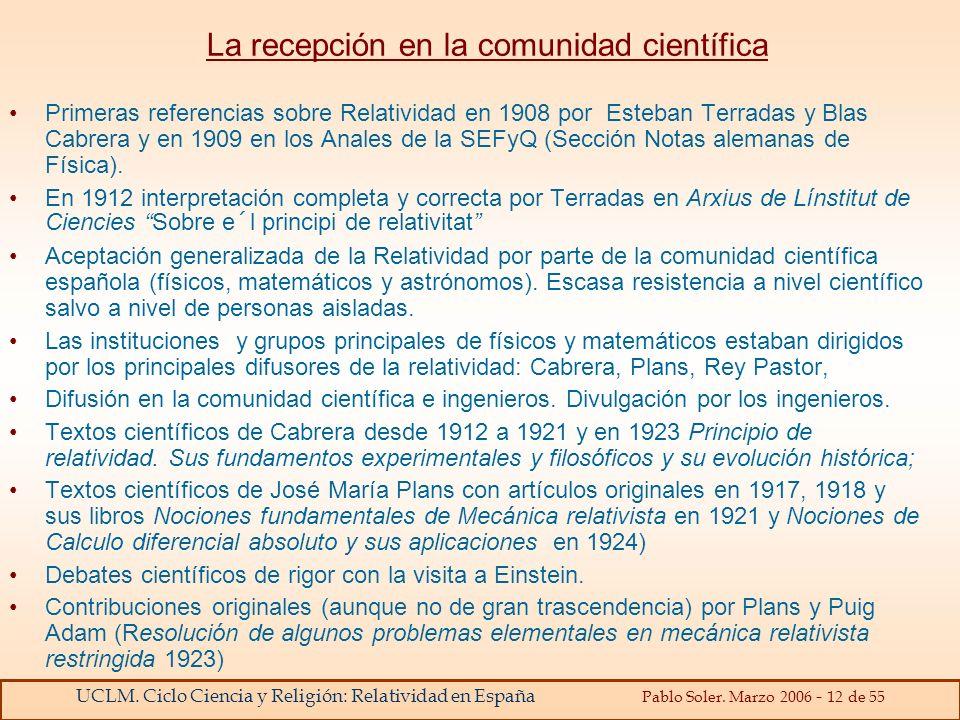 UCLM. Ciclo Ciencia y Religión: Relatividad en España Pablo Soler. Marzo 2006 - 12 de 55 La recepción en la comunidad científica Primeras referencias