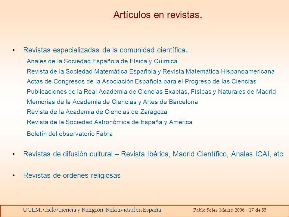 UCLM. Ciclo Ciencia y Religión: Relatividad en España Pablo Soler. Marzo 2006 - 17 de 55 Artículos en revistas. Revistas especializadas de la comunida