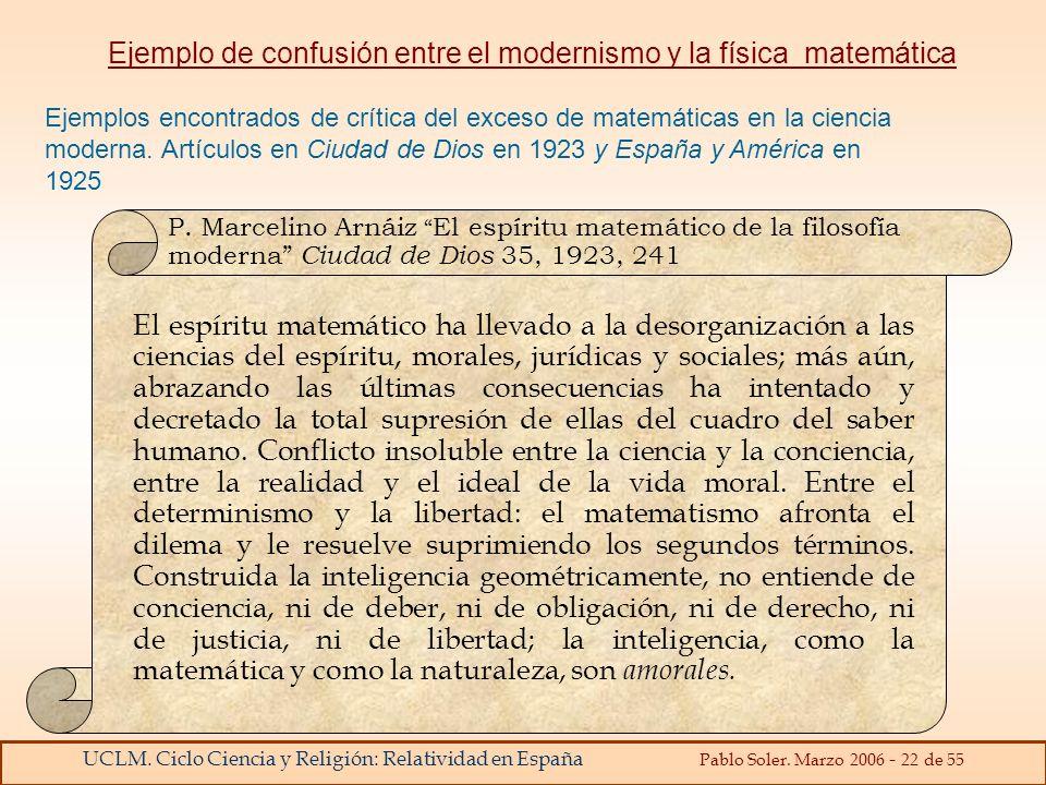 UCLM. Ciclo Ciencia y Religión: Relatividad en España Pablo Soler. Marzo 2006 - 22 de 55 Ejemplo de confusión entre el modernismo y la física matemáti