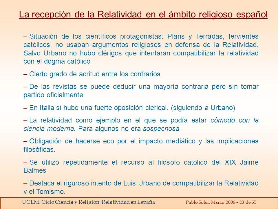 UCLM. Ciclo Ciencia y Religión: Relatividad en España Pablo Soler. Marzo 2006 - 23 de 55 – Situación de los científicos protagonistas: Plans y Terrada