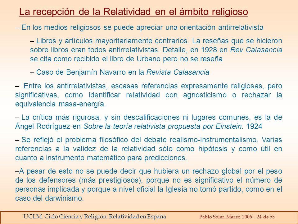 UCLM. Ciclo Ciencia y Religión: Relatividad en España Pablo Soler. Marzo 2006 - 24 de 55 – En los medios religiosos se puede apreciar una orientación