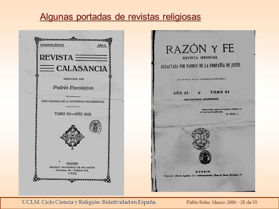 UCLM. Ciclo Ciencia y Religión: Relatividad en España Pablo Soler. Marzo 2006 - 28 de 55 Algunas portadas de revistas religiosas