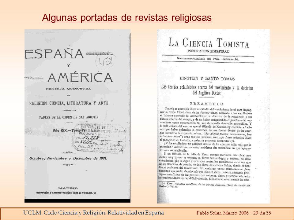 UCLM. Ciclo Ciencia y Religión: Relatividad en España Pablo Soler. Marzo 2006 - 29 de 55 Algunas portadas de revistas religiosas