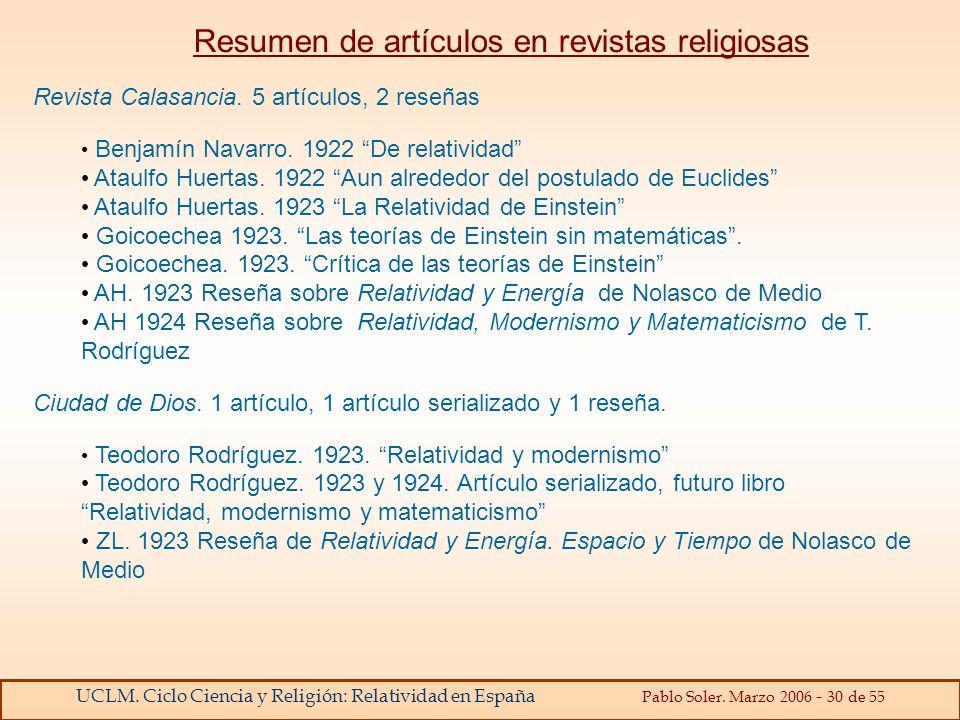 UCLM. Ciclo Ciencia y Religión: Relatividad en España Pablo Soler. Marzo 2006 - 30 de 55 Resumen de artículos en revistas religiosas Revista Calasanci