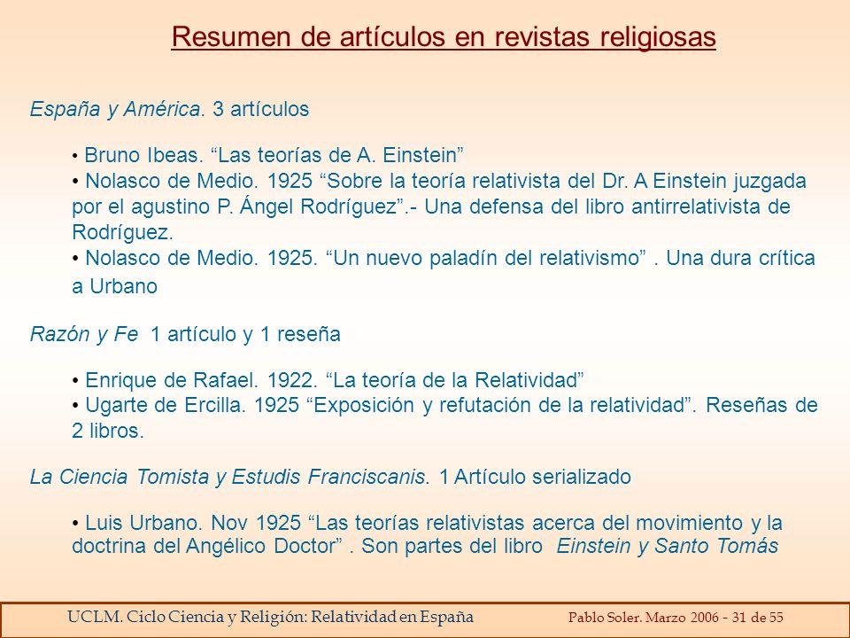 UCLM. Ciclo Ciencia y Religión: Relatividad en España Pablo Soler. Marzo 2006 - 31 de 55 Resumen de artículos en revistas religiosas España y América.
