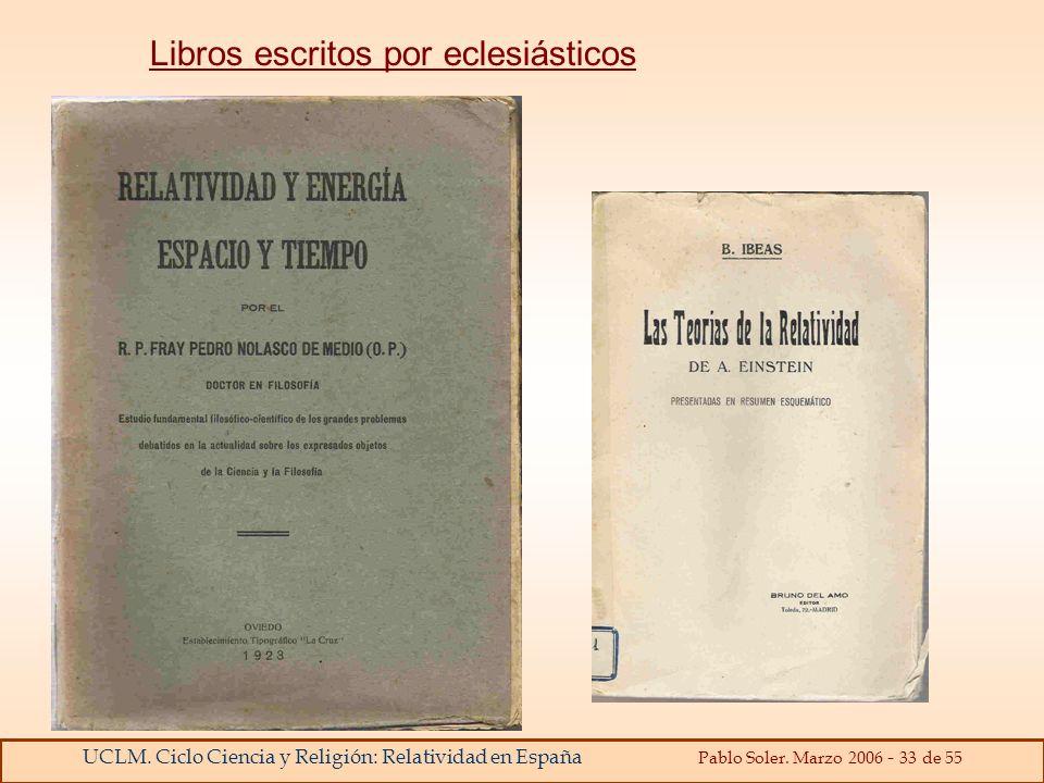 UCLM. Ciclo Ciencia y Religión: Relatividad en España Pablo Soler. Marzo 2006 - 33 de 55 Libros escritos por eclesiásticos