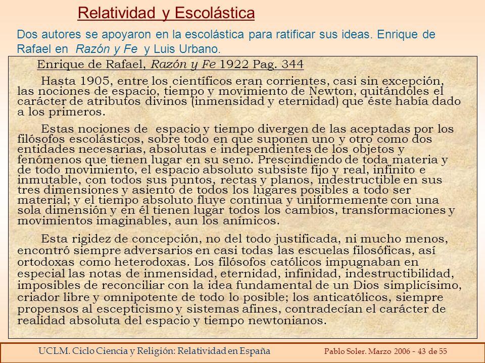 UCLM. Ciclo Ciencia y Religión: Relatividad en España Pablo Soler. Marzo 2006 - 43 de 55 Dos autores se apoyaron en la escolástica para ratificar sus