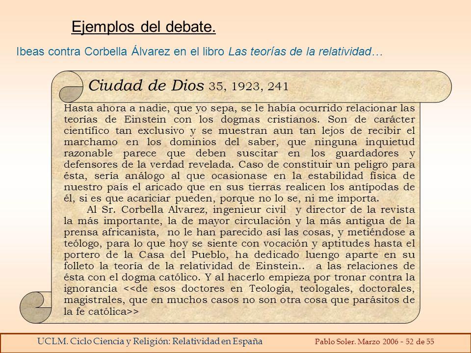 UCLM. Ciclo Ciencia y Religión: Relatividad en España Pablo Soler. Marzo 2006 - 52 de 55 Ibeas contra Corbella Álvarez en el libro Las teorías de la r