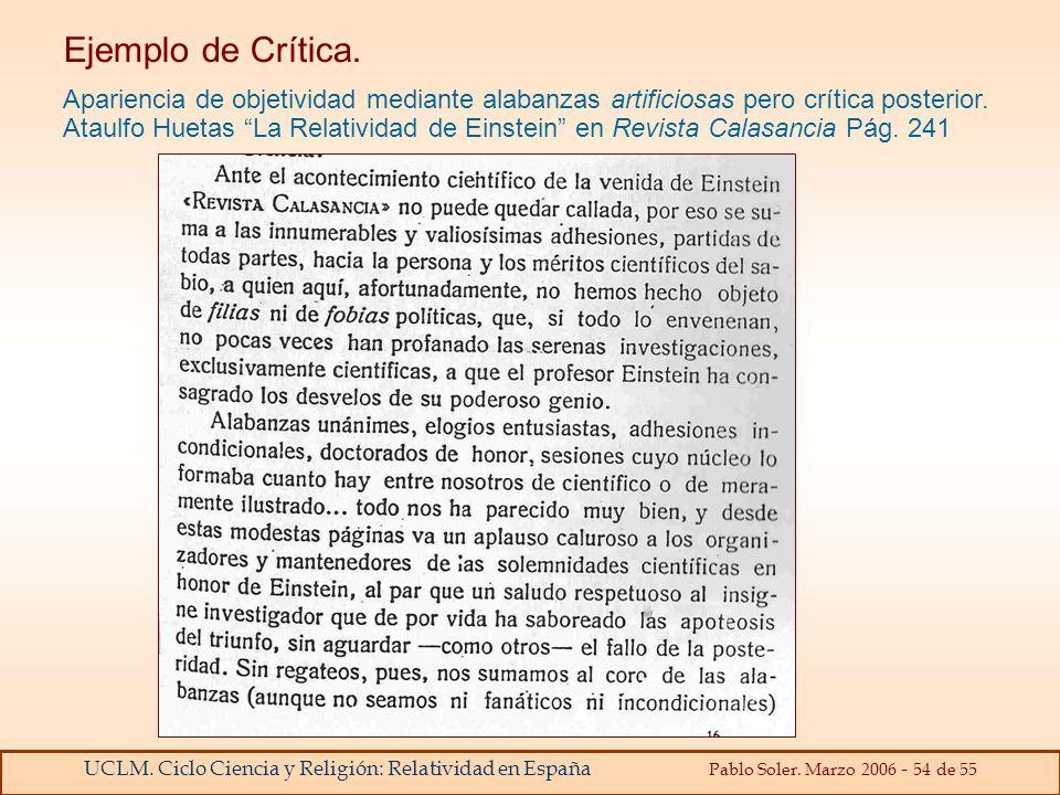 UCLM. Ciclo Ciencia y Religión: Relatividad en España Pablo Soler. Marzo 2006 - 54 de 55 Ejemplo de Crítica. Apariencia de objetividad mediante alaban