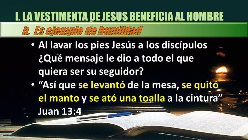 Al lavar los pies Jesús a los discípulos ¿Qué mensaje le dio a todo el que quiera ser su seguidor? Al lavar los pies Jesús a los discípulos ¿Qué mensa
