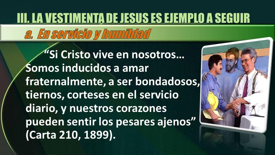 Si Cristo vive en nosotros… Somos inducidos a amar fraternalmente, a ser bondadosos, tiernos, corteses en el servicio diario, y nuestros corazones pue