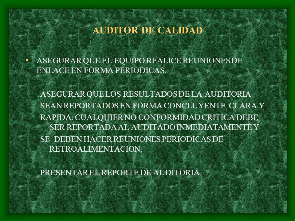 AUDITOR DE CALIDAD CALIFICACIONES DEL AUDITOR DEBEN SER COMPETENTES CON BASE EN UNA APROPIADA EDUCACION, ENTRENAMIENTO, EXPERIENCIA.