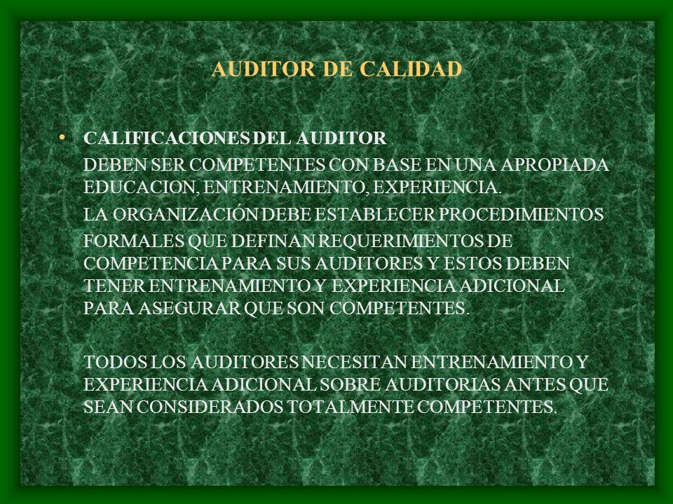 AUDITOR DE CALIDAD LA AUDITORIA REQUIERE CONOCIMIENTO ESPECIALIZADO EN NORMAS CONTRAS LAS CUALES EL SISTEMA SERA AUDITADO; LOS TIPOS DE ACTIVIDADES QUE ESTAN CONTROLADAS; LA LEGISLACION ; CONCIENTIZACION DE BUENAS Y MALAS PRACTICAS DE GESTION CON RESPECTO AL CONTROL OPERACIONAL; CONCIENTIZACION DEL PROCESO O ACTIVIDAD QUE ESTA SIENDO AUDITADA.