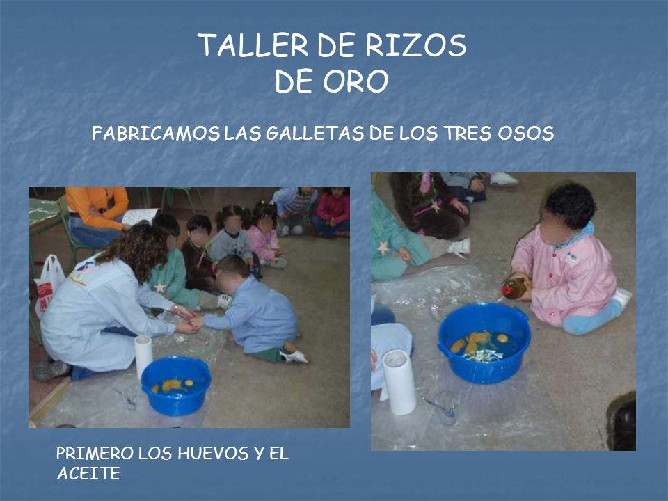 TALLER DE RIZOS DE ORO FABRICAMOS LAS GALLETAS DE LOS TRES OSOS PRIMERO LOS HUEVOS Y EL ACEITE
