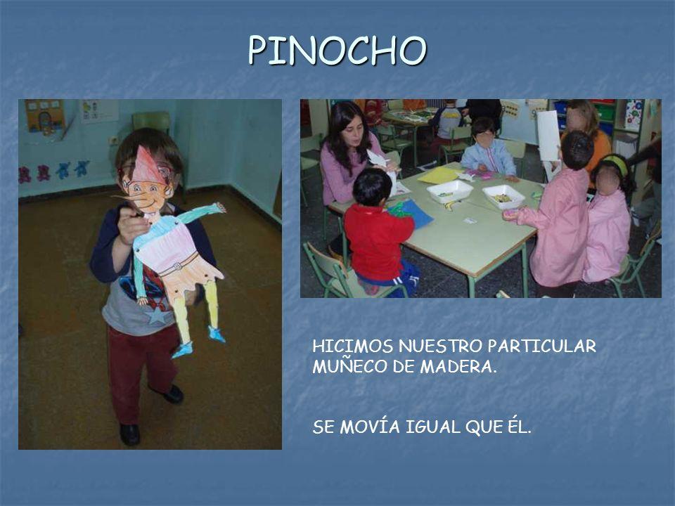 PINOCHO HICIMOS NUESTRO PARTICULAR MUÑECO DE MADERA. SE MOVÍA IGUAL QUE ÉL.