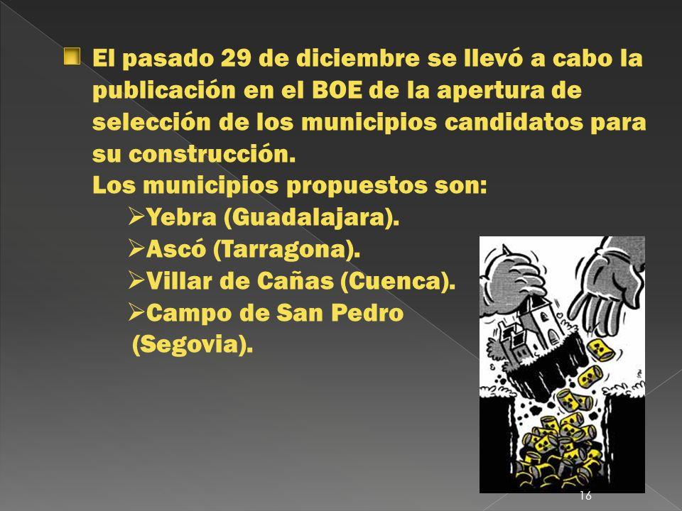 El pasado 29 de diciembre se llevó a cabo la publicación en el BOE de la apertura de selección de los municipios candidatos para su construcción. Los