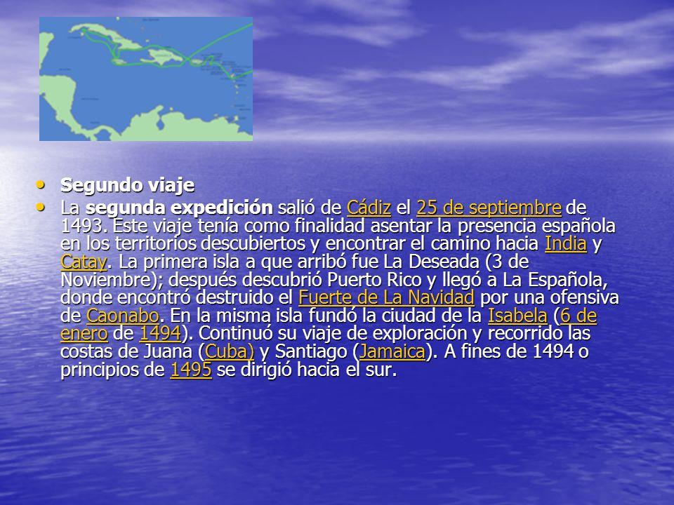 Segundo viaje Segundo viaje La segunda expedición salió de Cádiz el 25 de septiembre de 1493. Este viaje tenía como finalidad asentar la presencia esp