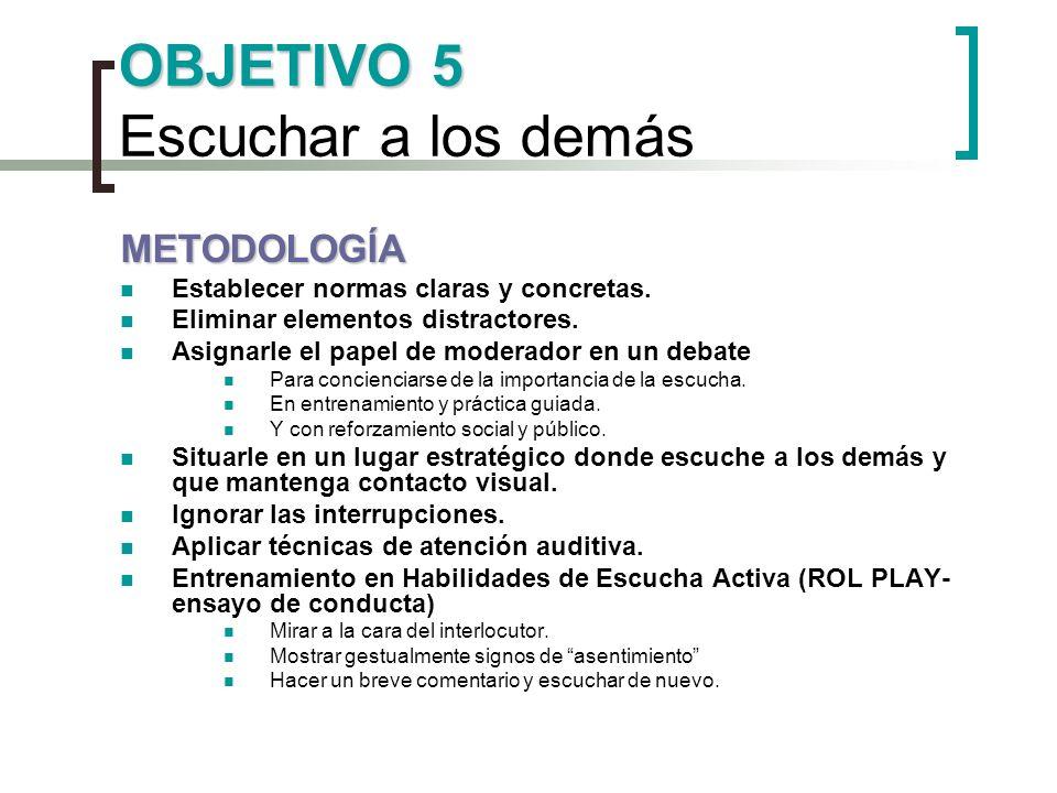 OBJETIVO 6 OBJETIVO 6 Respetar el turno METODOLOGÍA Juegos dirigidos por turnos.
