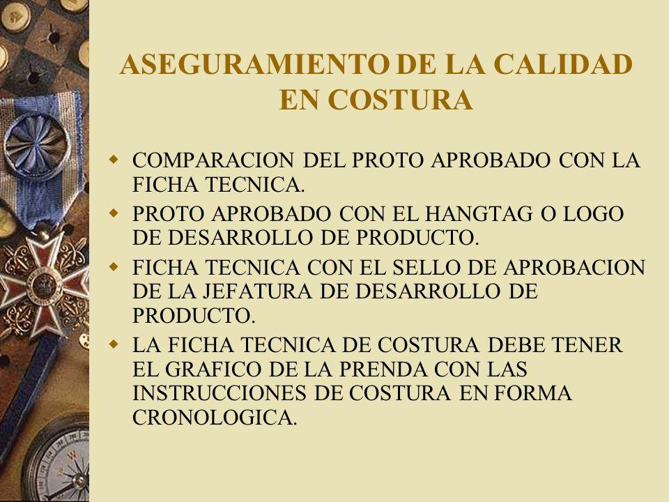 ASEGURAMIENTO DE LA CALIDAD EN COSTURA LA FICHA TECNICA DEBE CONTENER LA UBICACIÓN DE LAS ETIQUETAS DE MARCA, TALLA Y CUIDADO ASI COMO LAS COMBINACIONES DE COLORES DE ETIQUETAS POR COLOR DE TELA.