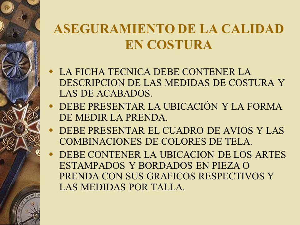 ASEGURAMIENTO DE LA CALIDAD EN COSTURA PRESENTACION DE LAS PRENDAS Y LAS FICHAS TECNICAS EN LA REUNION DE ESTILOS PARA LA PRODUCCION DE LA SIGUIENTE SEMANA CON LOS SUPERVISORES DE PRODUCCION,PERSONAL DE INGENIERIA, DE CALIDAD, DE MANTENIMIENTO Y DESARROLLO DE PRODUCTO.