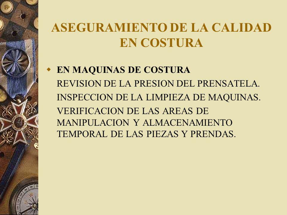 ASEGURAMIENTO DE LA CALIDAD EN COSTURA AVIOS VERIFICAR LOS CODIGOS DE LAS ETIQUETAS DE MARCA, TALLA Y CUIDADO.
