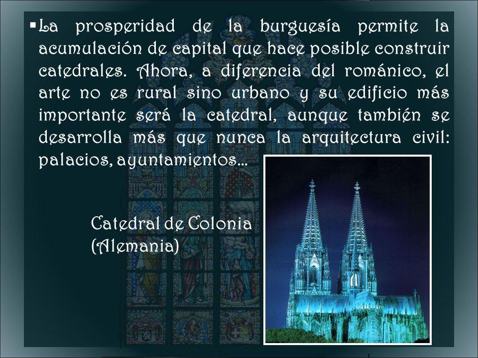 La prosperidad de la burguesía permite la acumulación de capital que hace posible construir catedrales. Ahora, a diferencia del románico, el arte no e