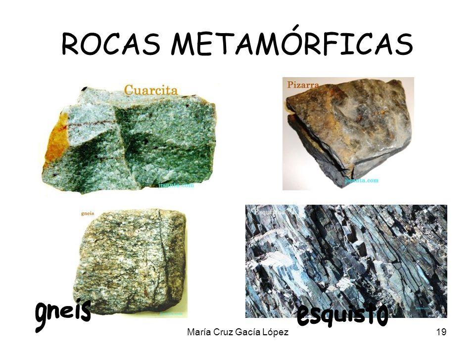 María Cruz Gacía López19 ROCAS METAMÓRFICAS