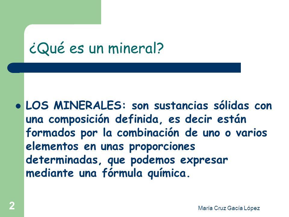 María Cruz Gacía López3 COMPOSICIÓN DE LOS MINERALES En la composicíon de la mayoria de los minerales intervienen, principalmente ocho elementos químicos: oxígeno, silicio, aluminio, hierro, calcio, magnesio, sodio y potasio).