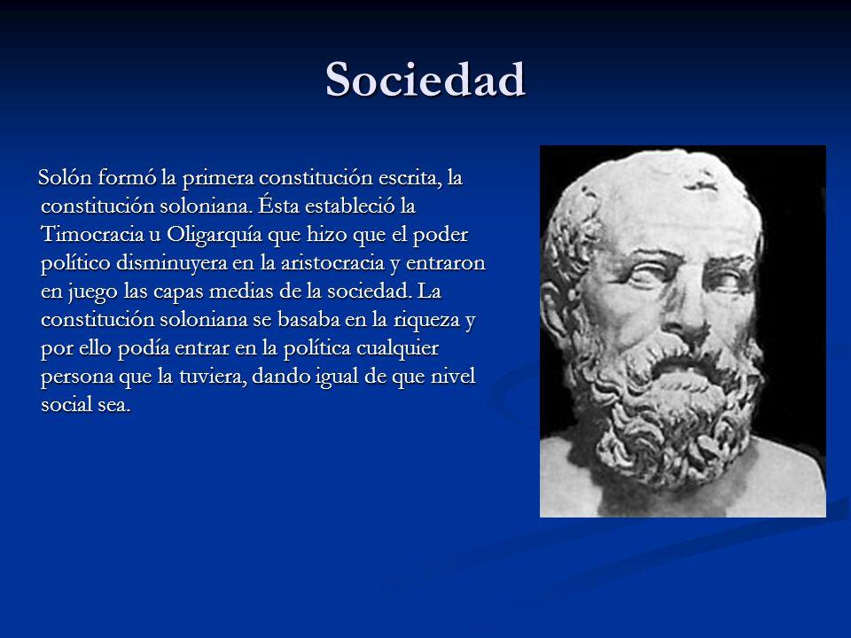 Sociedad Solón formó la primera constitución escrita, la constitución soloniana. Ésta estableció la Timocracia u Oligarquía que hizo que el poder polí