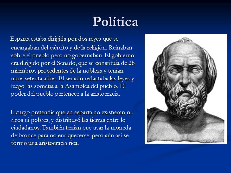 Política Esparta estaba dirigida por dos reyes que se encargaban del ejército y de la religión. Reinaban sobre el pueblo pero no gobernaban. El gobier