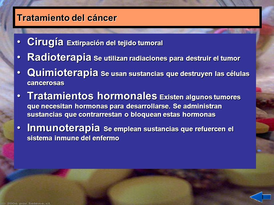 Tratamiento del cáncer Cirugía Extirpación del tejido tumoralCirugía Extirpación del tejido tumoral Radioterapia Se utilizan radiaciones para destruir