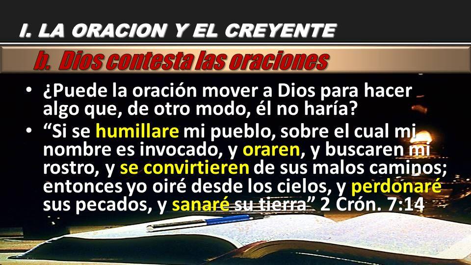 ¿Puede la oración mover a Dios para hacer algo que, de otro modo, él no haría? ¿Puede la oración mover a Dios para hacer algo que, de otro modo, él no