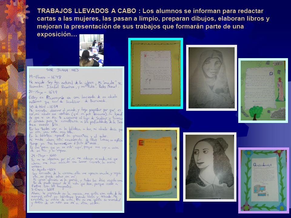 TRABAJOS LLEVADOS A CABO : Los alumnos se informan para redactar cartas a las mujeres, las pasan a limpio, preparan dibujos, elaboran libros y mejoran